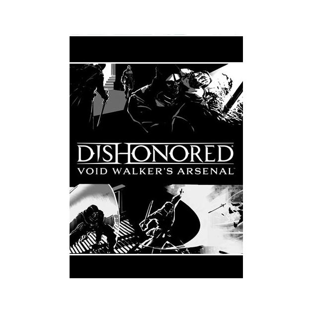 Dishonored. Void Walker's Arsenal