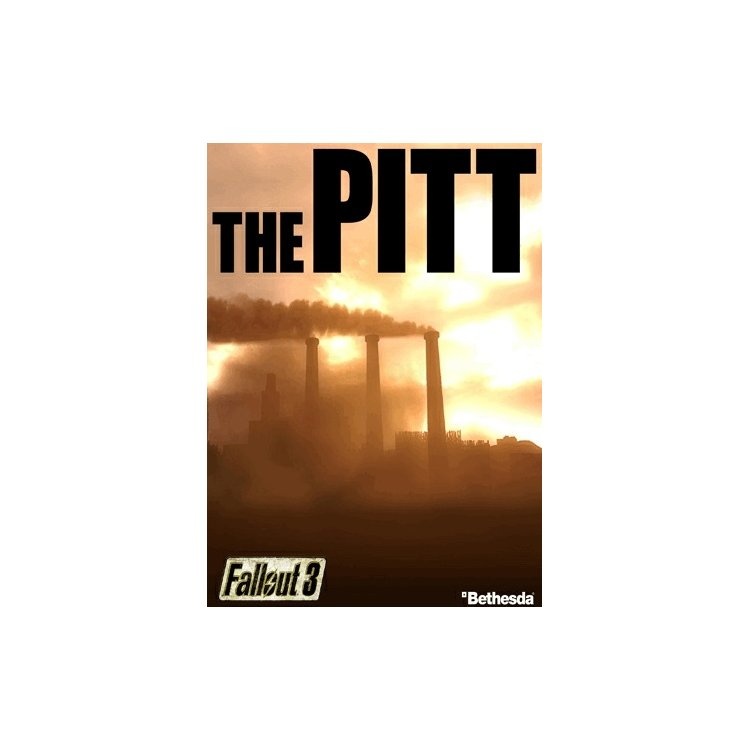 Fallout 3. The Pitt